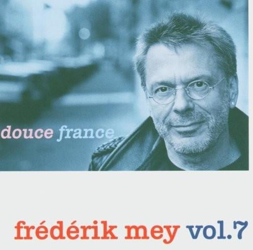 Reinhard Frédérik Mey - Frederik Mey Vol. 7 - Douce France (CD)