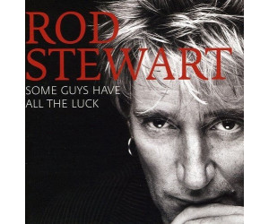 Rod Stewart - Rod Stewart - Some Guys Have All The Luck (CD)