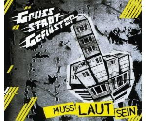 Grossstadtgeflüster - Muss Laut Sein (CD)