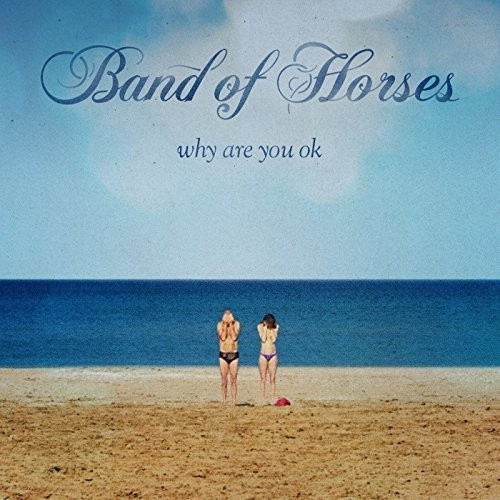 Band Of Horses - Why Are You Okay (CD)