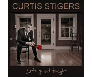 Cutis Stigers, Stigers Curtis - Let's Go Out Tonight (CD)