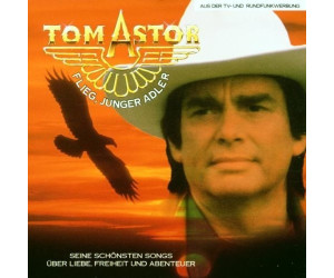 Tom Astor - Flieg Junger Adler - Best Of (CD)
