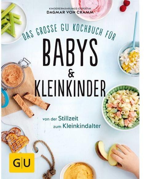 Image of Das große GU Kochbuch für Babys & Kleinkinder Von der Stillzeit bis zum Kleinkindalter (Dagmar Cramm)