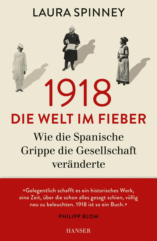 Image of 1918 - Die Welt im Fieber Wie die Spanische Grippe die Gesellschaft veränderte (Laura Spinney)