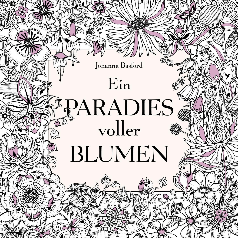 Image of Ein Paradies voller Blumen: Ausmalbuch für Erwachsene (Johanna Basford) (ISBN: 9783747400449)
