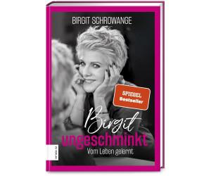 Birgit ungeschminkt (Birgit Schrowange) [Gebundene Ausgabe]