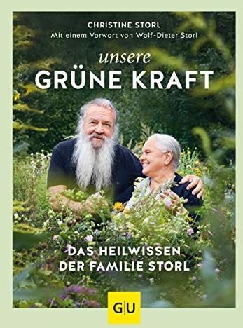 Image of Unsere grüne Kraft - das Heilwissen der Familie Storl: Mit einem Vorwort von Wolf-Dieter Storl (GU Garten Extra) (ISBN:9783833868719)