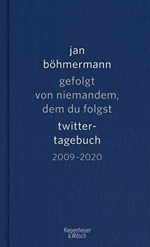 Image of Gefolgt von niemandem, dem du folgst - Twitter-Tagebuch. 2009-2020 (Jan Böhmermann)