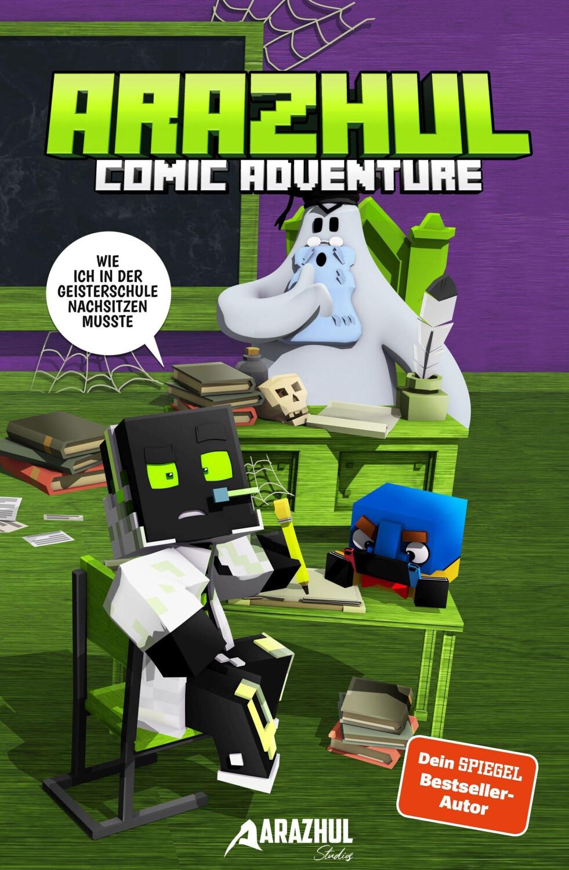 Wie ich in der Geisterschule nachsitzen musste - Ein Arazhul-Comic-Adventure  [Gebundene Ausgabe]