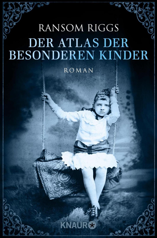 Der Atlas der besonderen Kinder: Roman (Die besonderen Kinder, Band 4) (Ransom Riggs) [Taschenbuch]