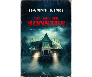 DAS HAUS DER MONSTER: The Monster Man of Horror House (Danny King) [Taschenbuch]