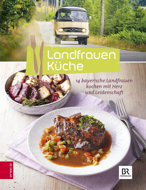 Landfrauenküche (Bd. 6): 14 Landfrauen kochen mit Herz und Leidenschaft [Gebundene Ausgabe]
