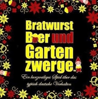 Bratwurst, Bier & Gartenzwerge