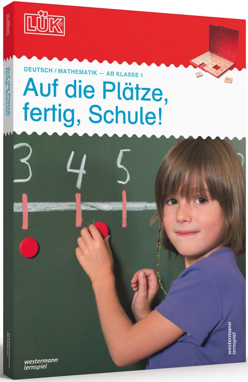 Westermann LÜK - Auf die Plätze, fertig, Schule!