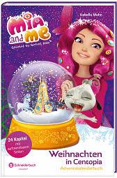 Egmont Mia and me - Weihnachten in Centopia