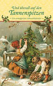 Kaufmann Und überall auf den Tannenspitzen: Ein...
