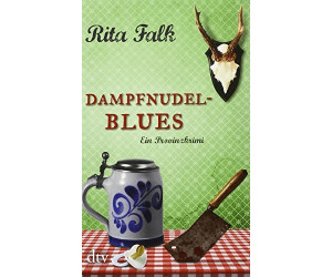 Dampfnudelblues: Ein Provinzkrimi (Rita Falk) [Taschenbuch]