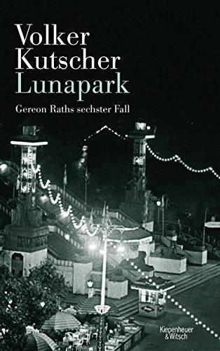 #Lunapark: Gereon Raths sechster Fall (Volker Kutscher) [Gebundene Ausgabe]#