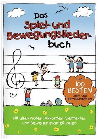 Das Spiel- und Bewegungsliederbuch - die 100 besten Spiel- und Bewegungslieder (Marco Sumfleth, Florian Lamp)