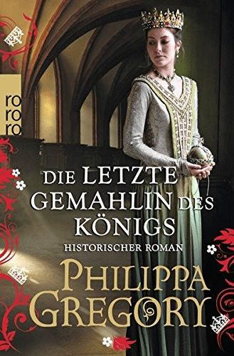 *Die letzte Gemahlin des Königs (Die Rosenkriege, Band 7) (Philippa Gregory) [Taschenbuch]*