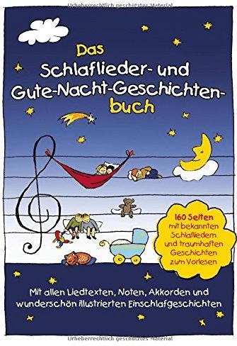 #Das Schlaflieder- und Gute-Nacht-Geschichtenbuch: 160 Seiten mit bekannten Schlafliedern & traumhaften Geschichten zum Vorlesen (Marco Sumfleth, Florian Lamp)#