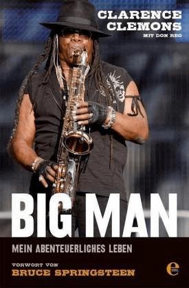 Big Man: Mein abenteuerliches Leben (Clarence Clemons) [Taschenbuch]