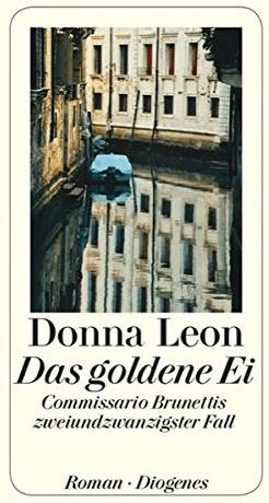 Das goldene Ei: Commissario Brunettis zweiundzwanzigster Fall (detebe) (Donna Leon) [Taschenbuch]