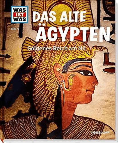 Das alte Ägypten. Goldenes Reich am Nil (WAS IS...