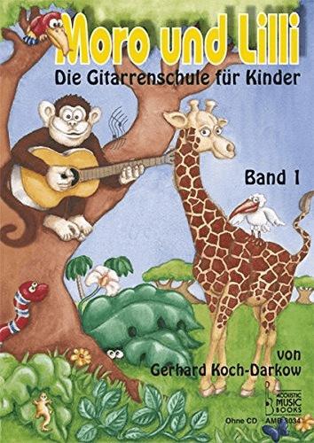 #Moro und Lilli: Die Gitarrenschule für Kinder (Gerhard Koch-Darkow)#