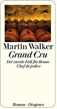 Grand Cru: Der zweite Fall für Bruno, Chef de police (detebe) (Martin Walker) [Taschenbuch]