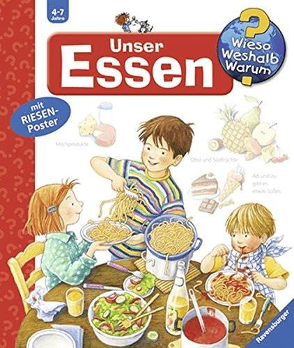Unser Essen (Wieso? Weshalb? Warum?, Band 19) (Doris Rübel)
