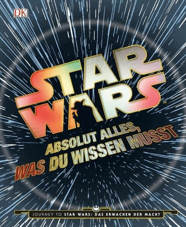 Star WarsTM Absolut alles, was du wissen musst:...