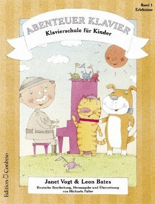 Abenteuer Klavier. Klavierschule für Kinder: Abenteuer Klavier 01. Erlebnisse (Leon Bates, Janet Vogt)