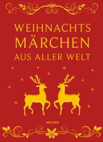 Weihnachtsmärchen aus aller Welt (Neuausgabe) - Leinen-Ausgabe