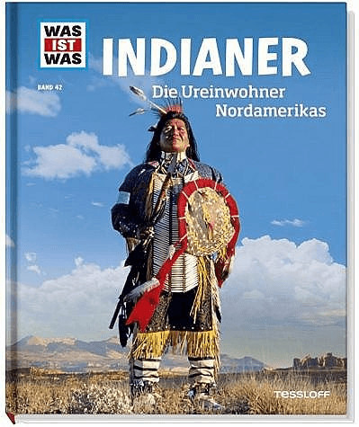 Indianer. Die Ureinwohner Nordamerikas (WAS IST WAS Sachbuch, Band 42) (Karin Finan)