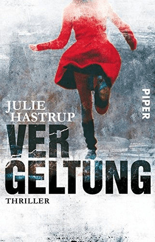 Vergeltung (Rebekka-Holm-Reihe, Band 1) (Julie Hastrup) [Taschenbuch]
