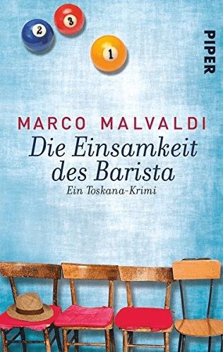 Die Einsamkeit des Barista: Ein Toskana-Krimi (Barbesitzer-Massimo-Reihe, Band 3) (Marco Malvaldi) [Taschenbuch]