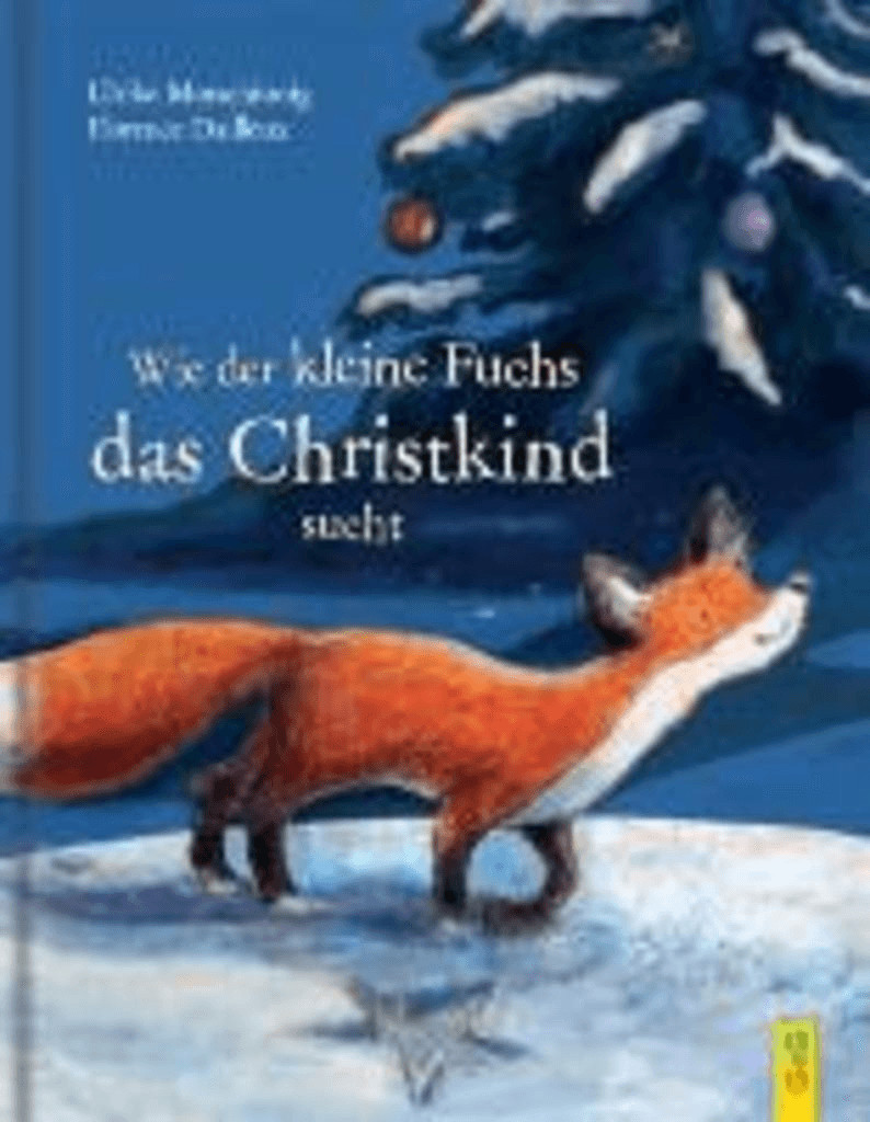 #Wie der kleine Fuchs das Christkind sucht (Ulrike Motschiunig)#