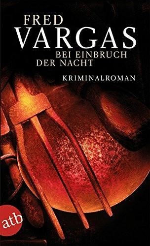 Bei Einbruch der Nacht (Fred Vargas, Tobias Sch...