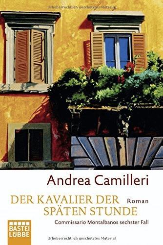 #Der Kavalier der späten Stunde: Commissario Montalbanos sechster Fall (Andrea Camilleri) [Taschenbuch]#