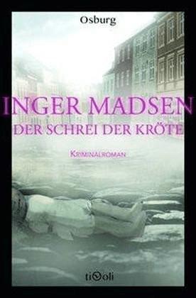 *Der Schrei der Kröte (Osburg Tivoli) (Inger Madsen) [Taschenbuch]*