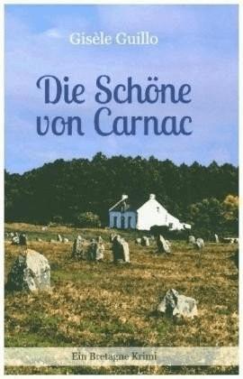 Die Schöne von Carnac: Ein Bretagne-Krimi (Gisè...
