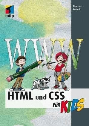 HTML und CSS (mitp...für Kids) (Thomas Kobert)