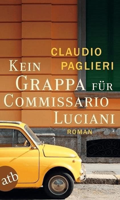 Kein Grappa für Commissario Luciani (Commissario Luciani ermittelt, Band 4) (Claudio Paglieri) [Taschenbuch]