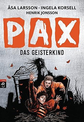 PAX - Das Geisterkind (Die PAX-Serie, Band 3) (Åsa Larsson, Ingela Korsell)