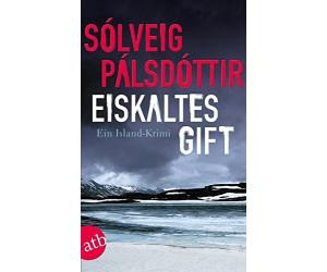 Eiskaltes Gift: Ein Island-Krimi (Sólveig Pálsdóttir) [Taschenbuch]
