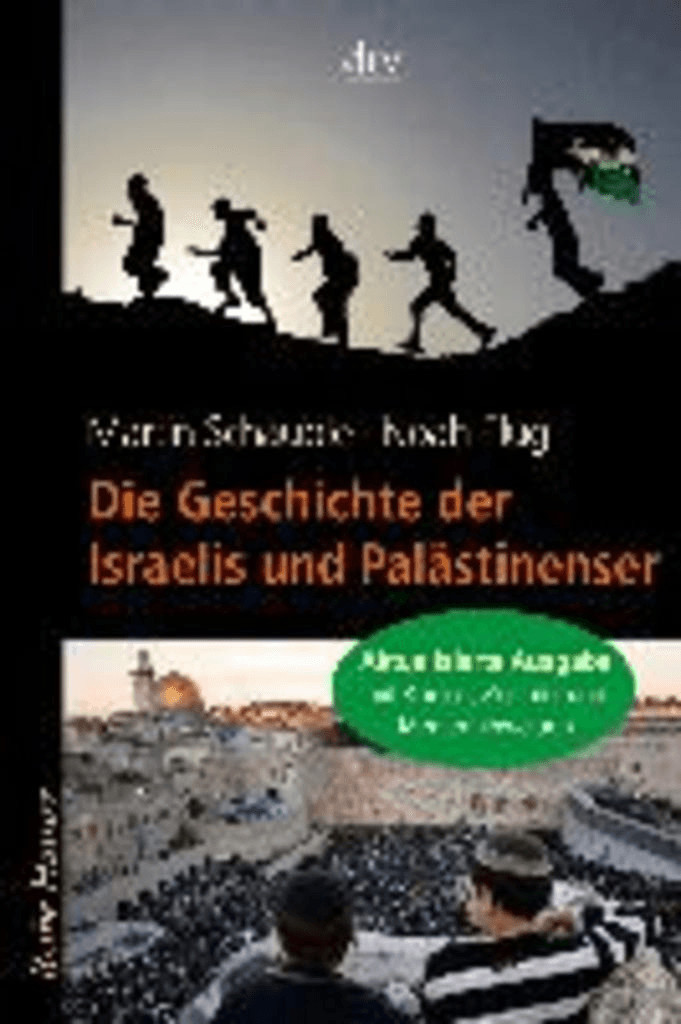 Die Geschichte der Israelis und Palästinenser (...