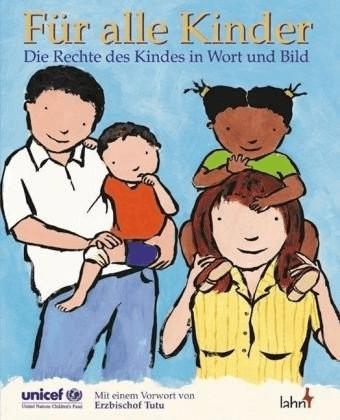 #Für alle Kinder: Die Rechte des Kindes in Wort und Bild. Für Kinder von 6 – 14 Jahren bzw. interessierte Erwachsene. Das UN Übereinkommen über die Rechte des Kindes in Wort und Bild#
