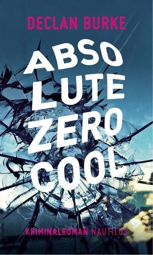 #Absolute Zero Cool (Declan Burke) [Taschenbuch]#