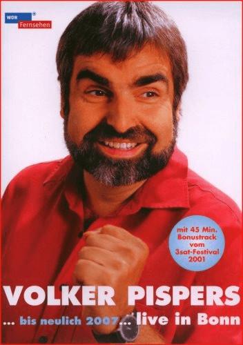 Volker Pispers - Bis neulich 2007, Live in Bonn...